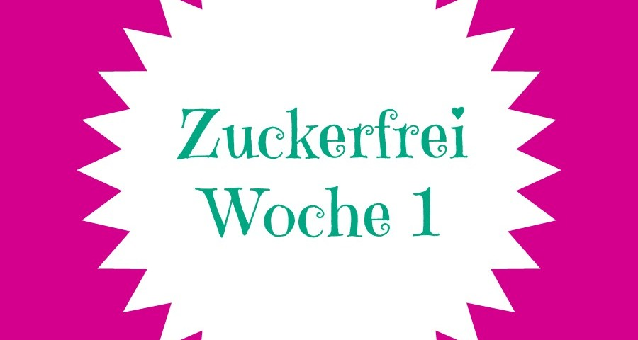 Zuckerfrei Exp Woche 1