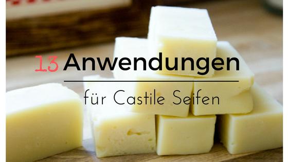 13 Anwendungen für Castile Seifen