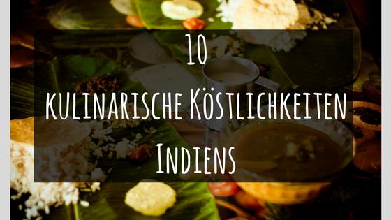 10 kulinarische Köstlichkeiten Indiens