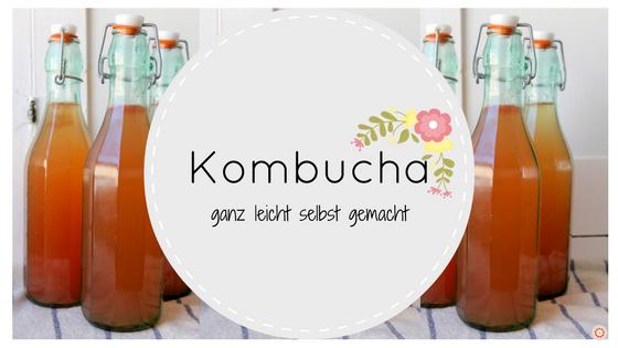 Kombucha - ganz leicht selbst gemacht