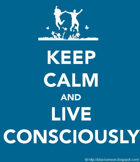 Keep Calmad live consciously