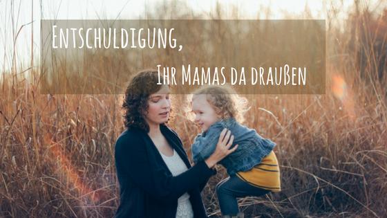 Entschuldigung Ihr Mamas da draußen - Titelbild