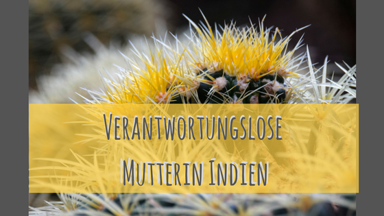 Verantworltungse Mutter in Indien