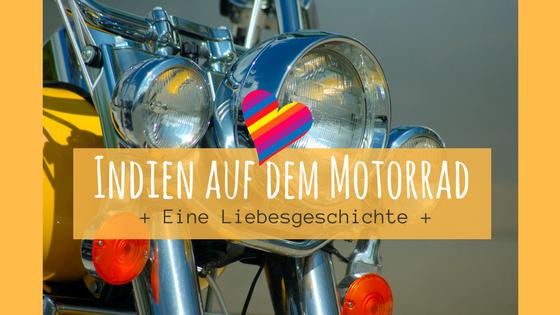 Indien auf dem Motorrad - eine Liebesgeschichte