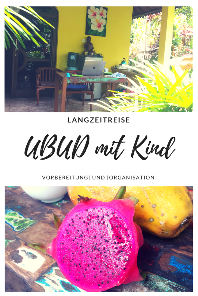 Langzeitreise Ubud mit Kind – Vorbereitung und Organisation