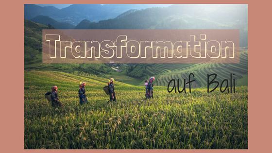 Transformation auf Bali
