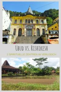 Ubud vs. Rishikesh - zwei spirituelle Zentren im Vergleich