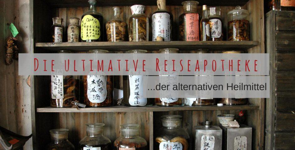 Die ultimative Reiseapotheke der alternativen Heilmittel
