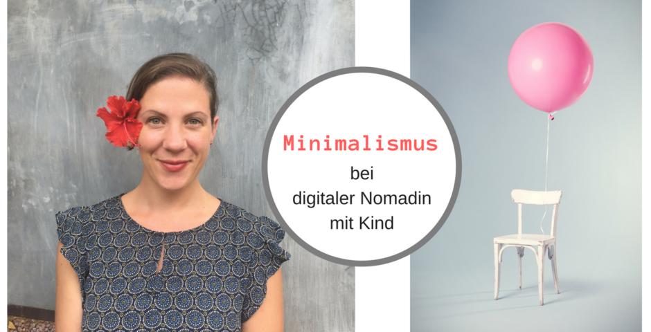 Minimalismus als Digitale Nomadin mit Kind