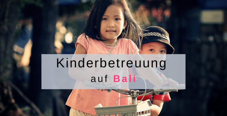 Kinderbetreuung auf Bali