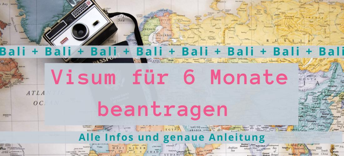 Bali: Visum für 6 Monate beantragen – Alle Infos und genaue Anleitung