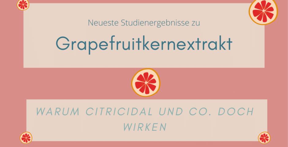 Neueste Studienergebnisse zu Grapefruitkernextrakt