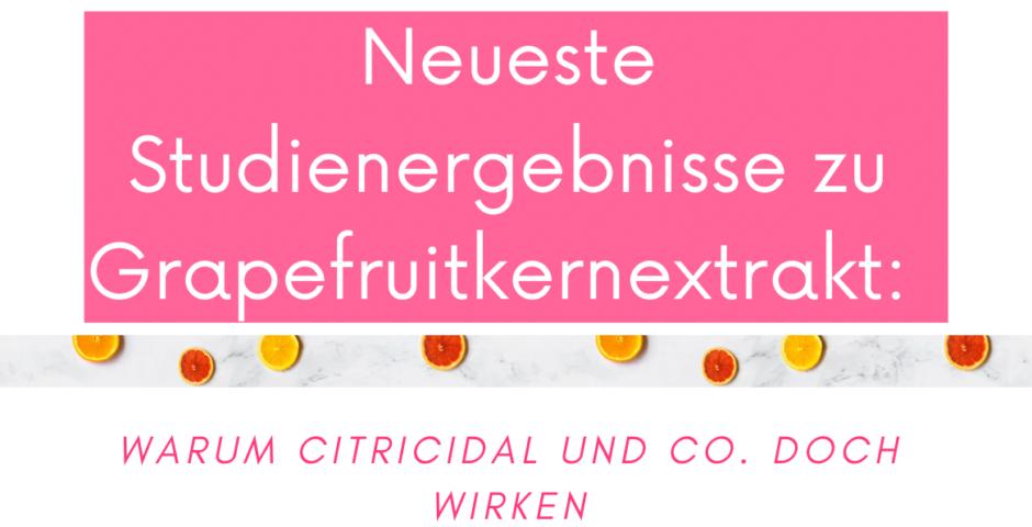 Neueste Studienergebnisse zu Grapefruitkernextrakt GSE