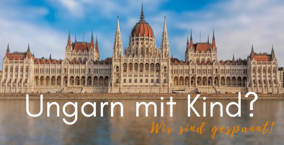 Ungarn mit Kind Parlament Donau Budapest