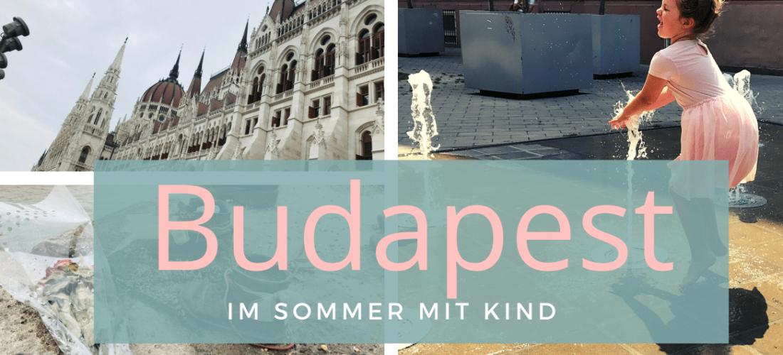 Budapest im Sommer mit Kind